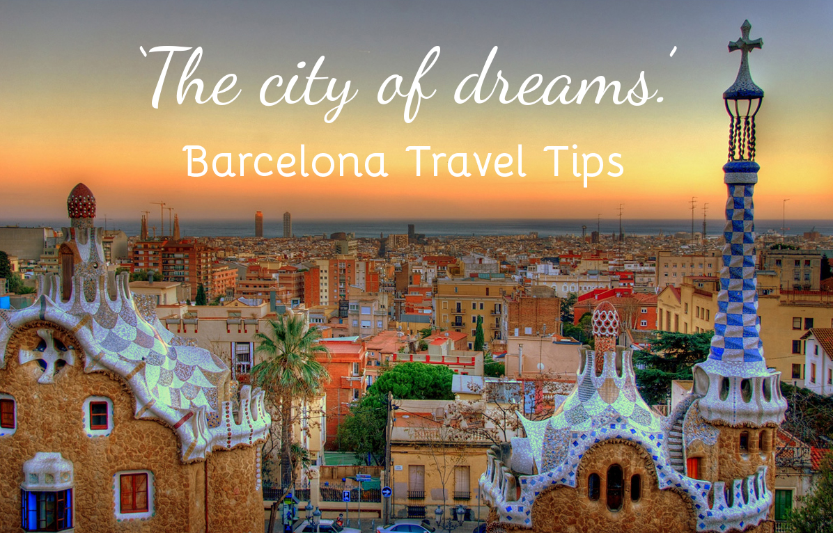 Things To Do In Barcelona Barcelona Travel Tips And Attractions